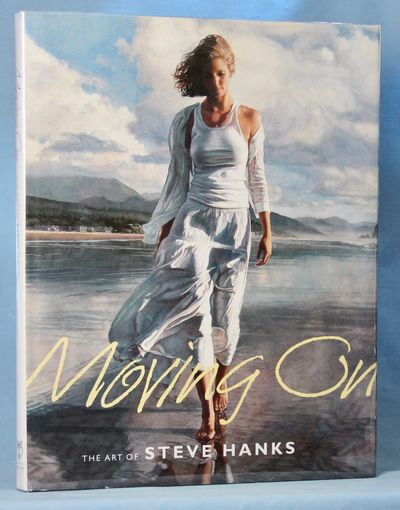 Image for Moving On: The Art of Steve Hanks (Signed)