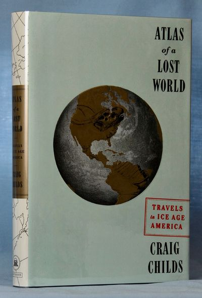 Image for Atlas of a Lost World: Travels in Ice Age America (Signed)