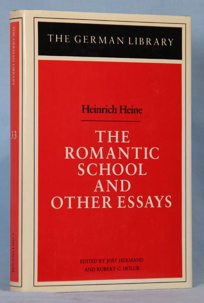Image for Heinrich Heine: The Romantic School and Other Essays: The German Library Vol. 33