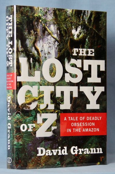 Image for The Lost City of Z: A Tale of Deadly Obsession in the Amazon (Signed)