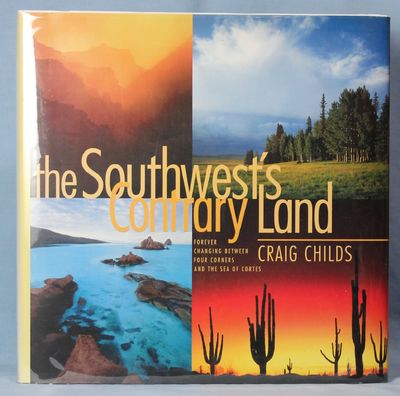 Image for The Southwest's Contrary Land: Forever Changing Between Four Corners and the Sea of Cortes (Signed)