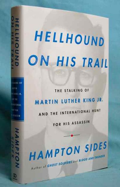 Image for Hellhound on His Trail: The Stalking of Martin Luther King, Jr. and the International Hunt for His Assassin (Signed)