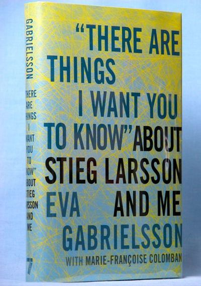 "Image for ""There Are Things I Want You to Know"" About Stieg Larsson and Me (Signed)"