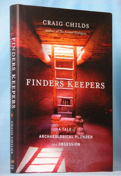 Image for Finders Keepers: A Tale of Archaeological Plunder and Obsession (Signed)