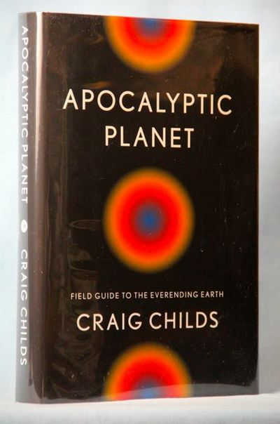 Image for Apocalyptic Planet: Field Guide to the Everending Earth (Signed)