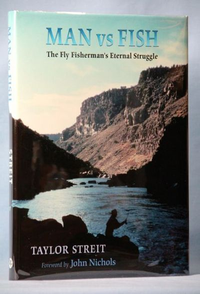 Image for Man vs Fish: The Fly Fisherman's Eternal Struggle
