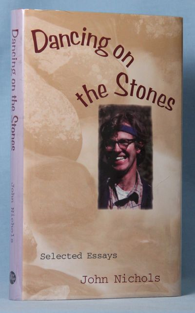 Image for Dancing on the Stones : Selected Essays (Signed)