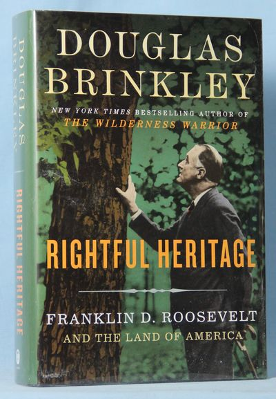 Image for Rightful Heritage: Franklin D. Roosevelt and the Land of America (Signed)