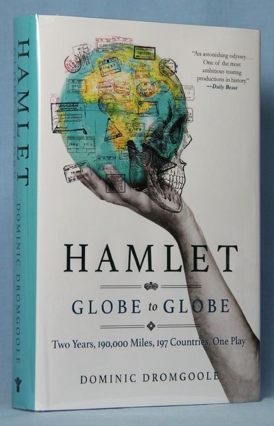 Image for Hamlet Globe to Globe: Two Years, 193,000 Miles, 197 Countries, One Play (Signed)